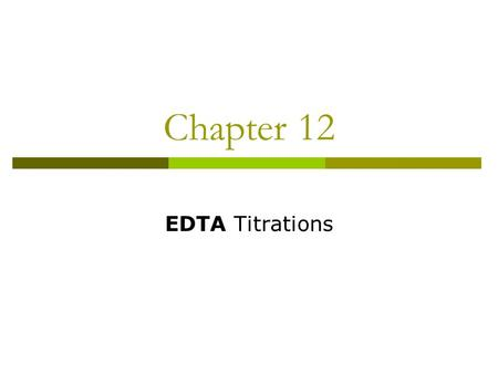 Chapter 12 EDTA Titrations. Antibiotic chelate captures its prey.