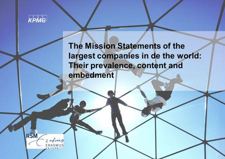 The Mission Statements of the largest companies in de the world: Their prevalence, content and embedment.