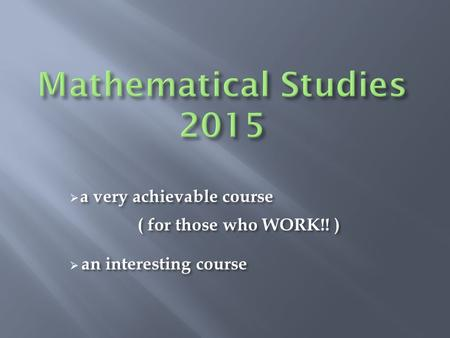 A very achievable course  a very achievable course ( for those who WORK!! ) an interesting course  an interesting course.