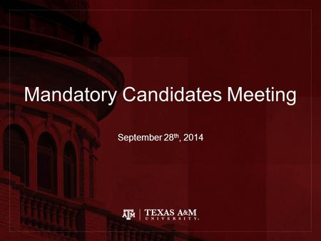 Mandatory Candidates Meeting September 28 th, 2014.