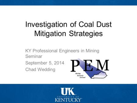 Investigation of Coal Dust Mitigation Strategies