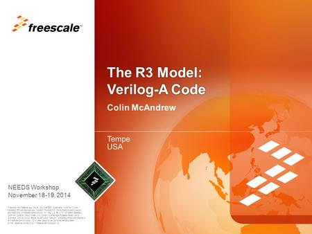 TM Freescale, the Freescale logo, AltiVec, C-5, CodeTEST, CodeWarrior, ColdFire, C-Ware, t he Energy Efficient Solutions logo, mobileGT, PowerQUICC, QorIQ,