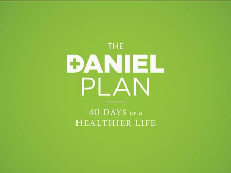 Introduction to the Daniel Plan Week 1 Everything is permissible for me--but not everything is beneficial. Everything is permissible for me--but I will.
