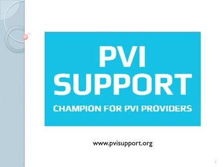 1 www.pvisupport.org. The Campaign EQUAL TREATMENT of all children necessitates EQUAL FUNDING EQUAL REPRESENTATION for all children EQUAL SUPPORT MECHANISMS.