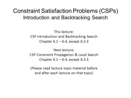 This lecture: CSP Introduction and Backtracking Search