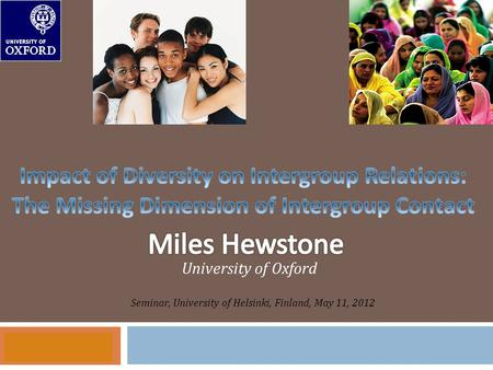 27/03/2012 University of Oxford Seminar, University of Helsinki, Finland, May 11, 2012.