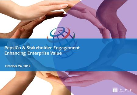 stakeholders of pepsico Performance with purpose 6 stakeholder engagement 10 material aspects &  boundaries 17 public policy & political engagement 21 human sustainability.