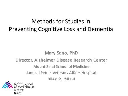 Methods for Studies in Preventing Cognitive Loss and Dementia