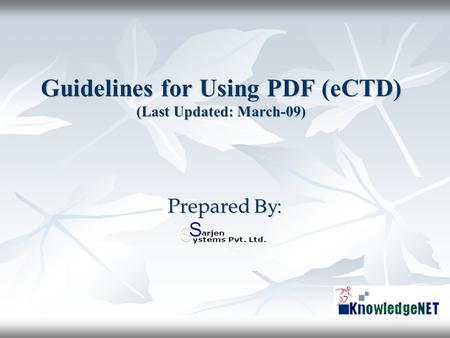 Guidelines for Using PDF (eCTD) (Last Updated: March-09) Prepared By: