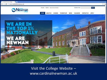 Visit the College Website – www.cardinalnewman.ac.uk.