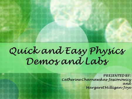 Quick and Easy Physics Demos and Labs