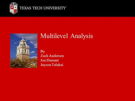 Multilevel Analysis By Zach Andersen Jon Durrant Jayson Talakai.