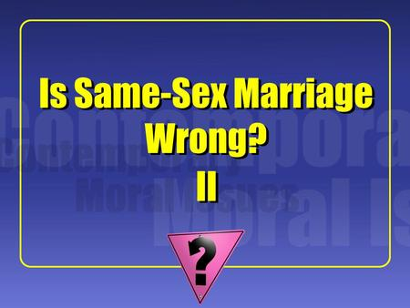 Is Same-Sex Marriage Wrong?