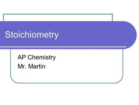 Stoichiometry AP Chemistry Mr. Martin. Topics Law of Conservation of Matter Balancing Chem Eq Mass Relationships in rxn's Limiting Reagents Theoretical,