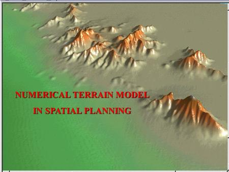 NUMERICAL TERRAIN MODEL IN SPATIAL PLANNING GRID DATA FORMAT.