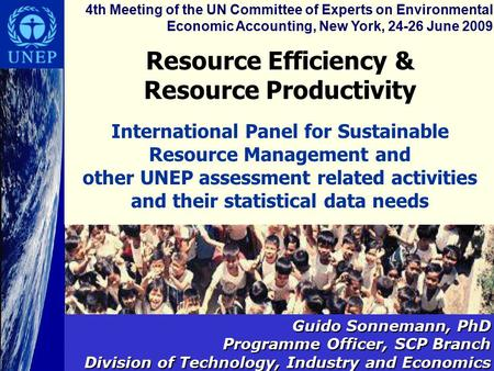 Resource Efficiency & Resource Productivity International Panel for Sustainable Resource Management and other UNEP assessment related activities and their.