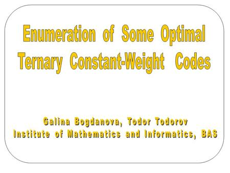 INTRODUCTION  The problem of classification of optimal ternary constant-weight codes (TCW) is considered  We use combinatorial and computer methods.