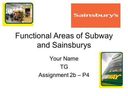 Functional Areas of Subway and Sainsburys