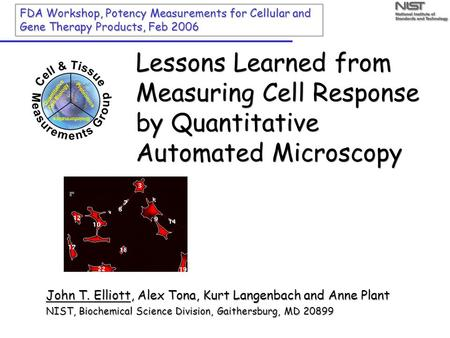 Lessons Learned from Measuring Cell Response by Quantitative Automated Microscopy FDA Workshop, Potency Measurements for Cellular and Gene Therapy Products,