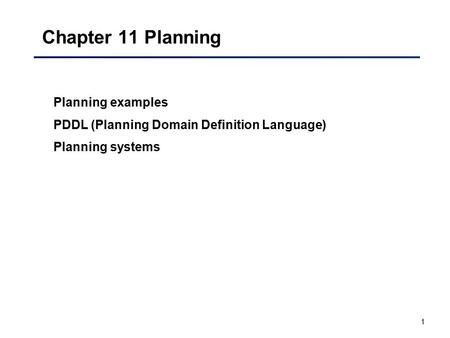 Chapter 11 Planning Planning examples