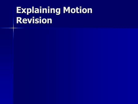 Explaining Motion Revision. Forces Forces arise from an interaction between 2 objects. Forces arise from an interaction between 2 objects. In an interaction.