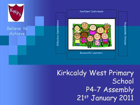 Kirkcaldy West Primary School P4-7 Assembly 21st January 2011