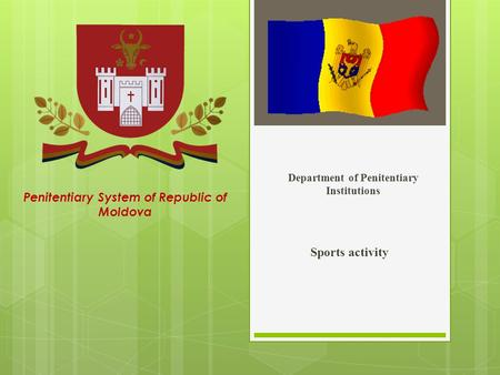 Department of Penitentiary Institutions Sports activity Penitentiary System of Republic of Moldova.