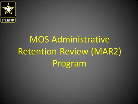 MOS Administrative Retention Review (MAR2) Program