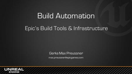 Build Automation Epic's Build Tools & Infrastructure Gerke Max Preussner