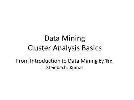 Data Mining Cluster Analysis Basics