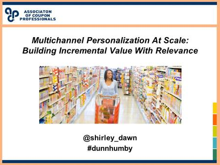 Multichannel Personalization At Scale: Building Incremental Value With #dunnhumby.