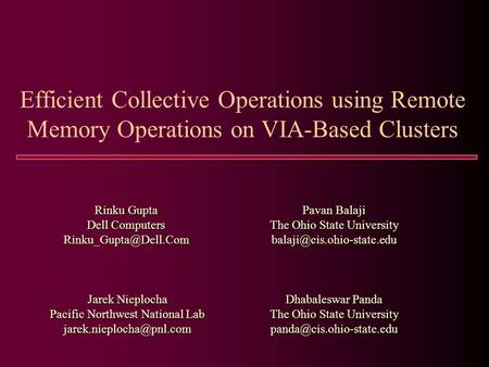 Efficient Collective Operations using Remote Memory Operations on VIA-Based Clusters Rinku Gupta Dell Computers Dhabaleswar Panda.