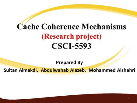 Cache Coherence Mechanisms (Research project) CSCI-5593