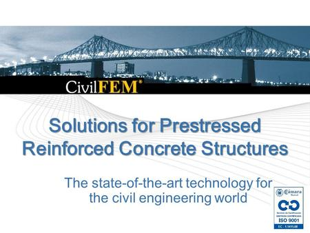 Solutions for Prestressed Reinforced Concrete Structures The state-of-the-art technology for the civil engineering world.
