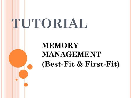TUTORIAL MEMORY MANAGEMENT (Best-Fit & First-Fit).