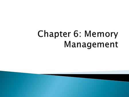 Chapter 6: Memory Management