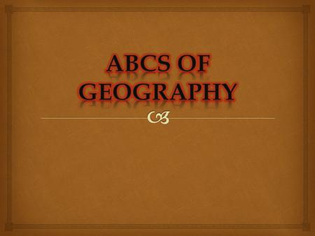 ABCs of Geography.