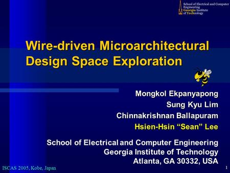 1 Wire-driven Microarchitectural Design Space Exploration School of Electrical and Computer Engineering Georgia Institute of Technology Atlanta, GA 30332,