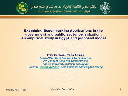 Examining Benchmarking Applications in the government and public sector organization: An empirical study in Egypt and proposed model Prof. Dr. Tarek Taha.