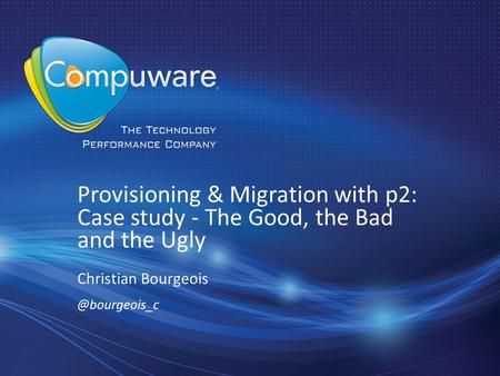 Provisioning & Migration with p2: Case study - The Good, the Bad and the Ugly Christian