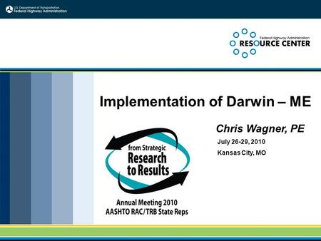 Implementation of Darwin – ME Chris Wagner, PE July 26-29, 2010 Kansas City, MO.