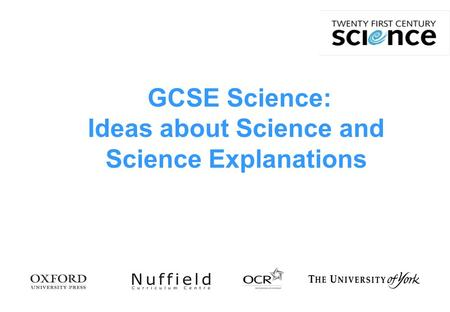GCSE Science: Ideas about Science and Science Explanations