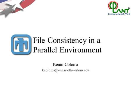 File Consistency in a Parallel Environment Kenin Coloma