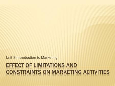 Effect of Limitations and Constraints on Marketing Activities
