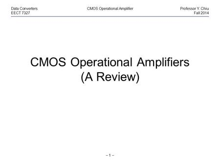 CMOS Operational Amplifiers (A Review)