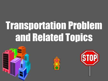 Transportation Problem and Related Topics. 2 Ardavan Asef-Vaziri June-2013Transportation Problem and Related Topics There are 3 plants, 3 warehouses.