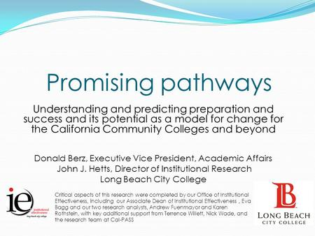 Promising pathways Understanding and predicting preparation and success and its potential as a model for change for the California Community Colleges and.