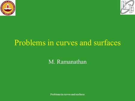 Problems in curves and surfaces M. Ramanathan Problems in curves and surfaces.