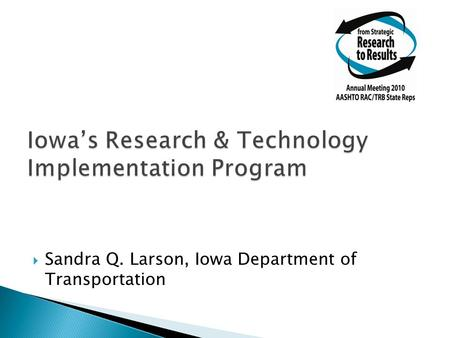 Sandra Q. Larson, Iowa Department of Transportation.