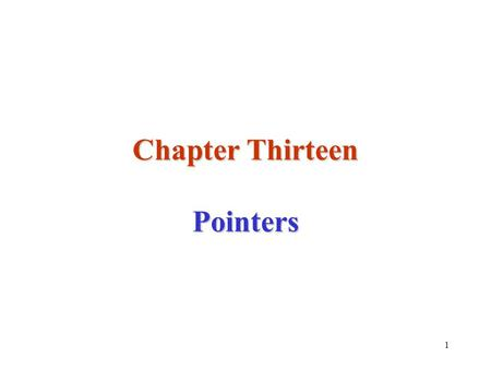 1 Chapter Thirteen Pointers. 2 Pointers A pointer is a sign used to point out the direction.